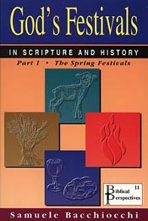 God's Festivals in Scripture and History Volume 1