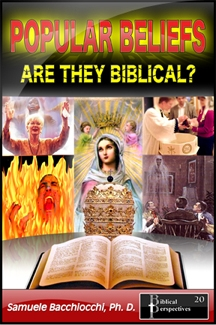Dr Samuele Bacchiocchi's Latest Book - Popular Beliefs Are They Biblical